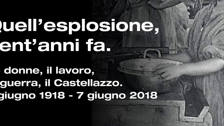 Quell'esplosione, cent'anni fa. Le donne, il lavoro, la guerra, il Castellazzo.