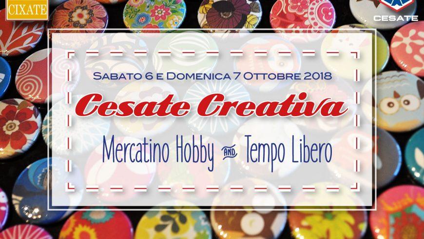 CESATE CREATIVA: MOSTRA MERCATO DELL'INGEGNO CREATIVO ED ARTISTICO il 6 e 7 OTTOBRE 2018