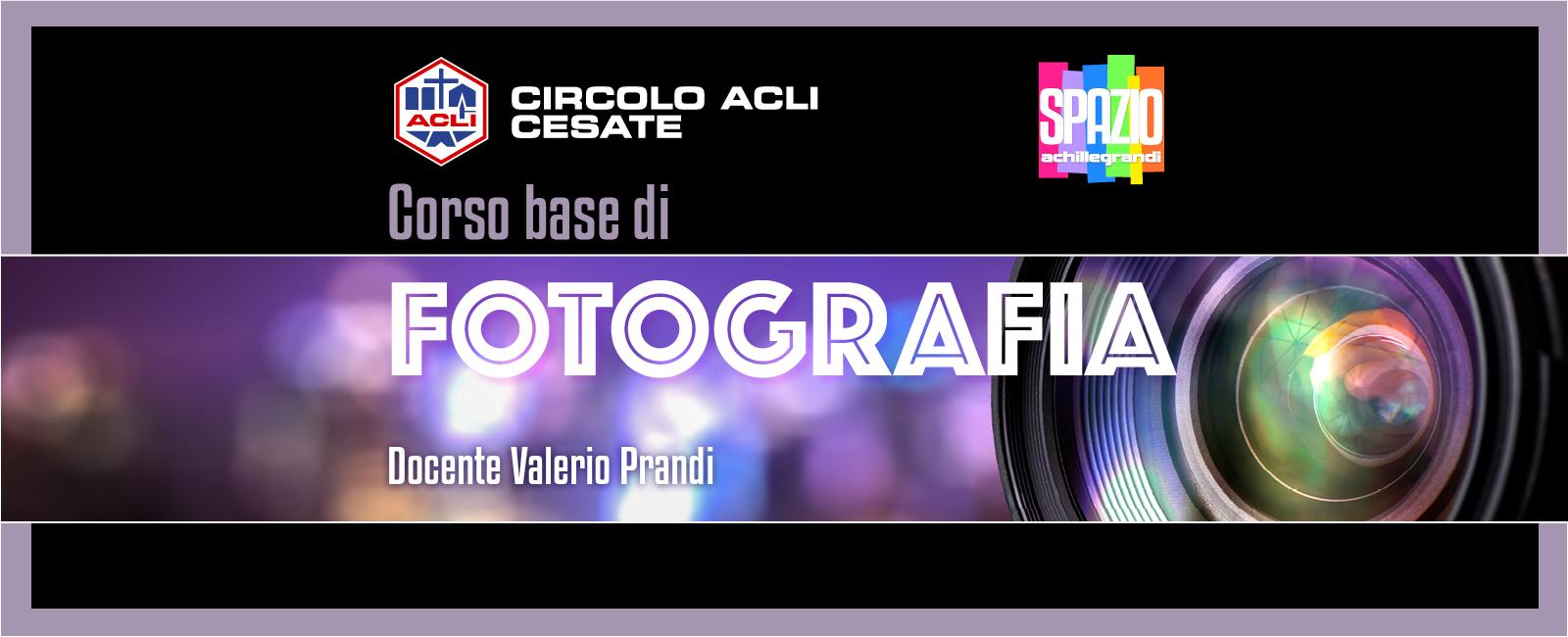 Corso Base di Fotografia con Valerio Prandi