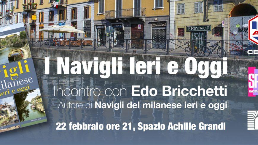 I Navigli ieri e oggi – Incontro con Edo Bricchetti