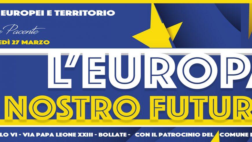 L'EUROPA. IL NOSTRO FUTURO – Fondi europei e territorio
