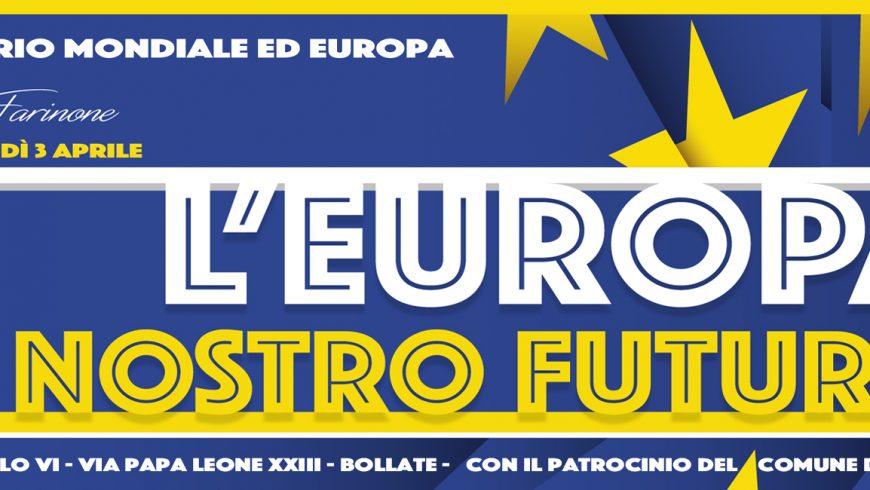 L'EUROPA. IL NOSTRO FUTURO – Scenario mondiale ed Europa