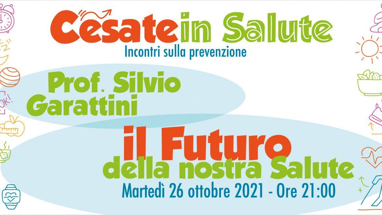 Il futuro della nostra salute con il Prof. Silvio Grattini